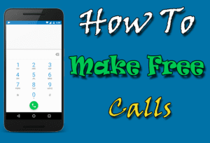 How To Make Free Calls From Internet