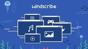 Windscribe An Ideal VPN