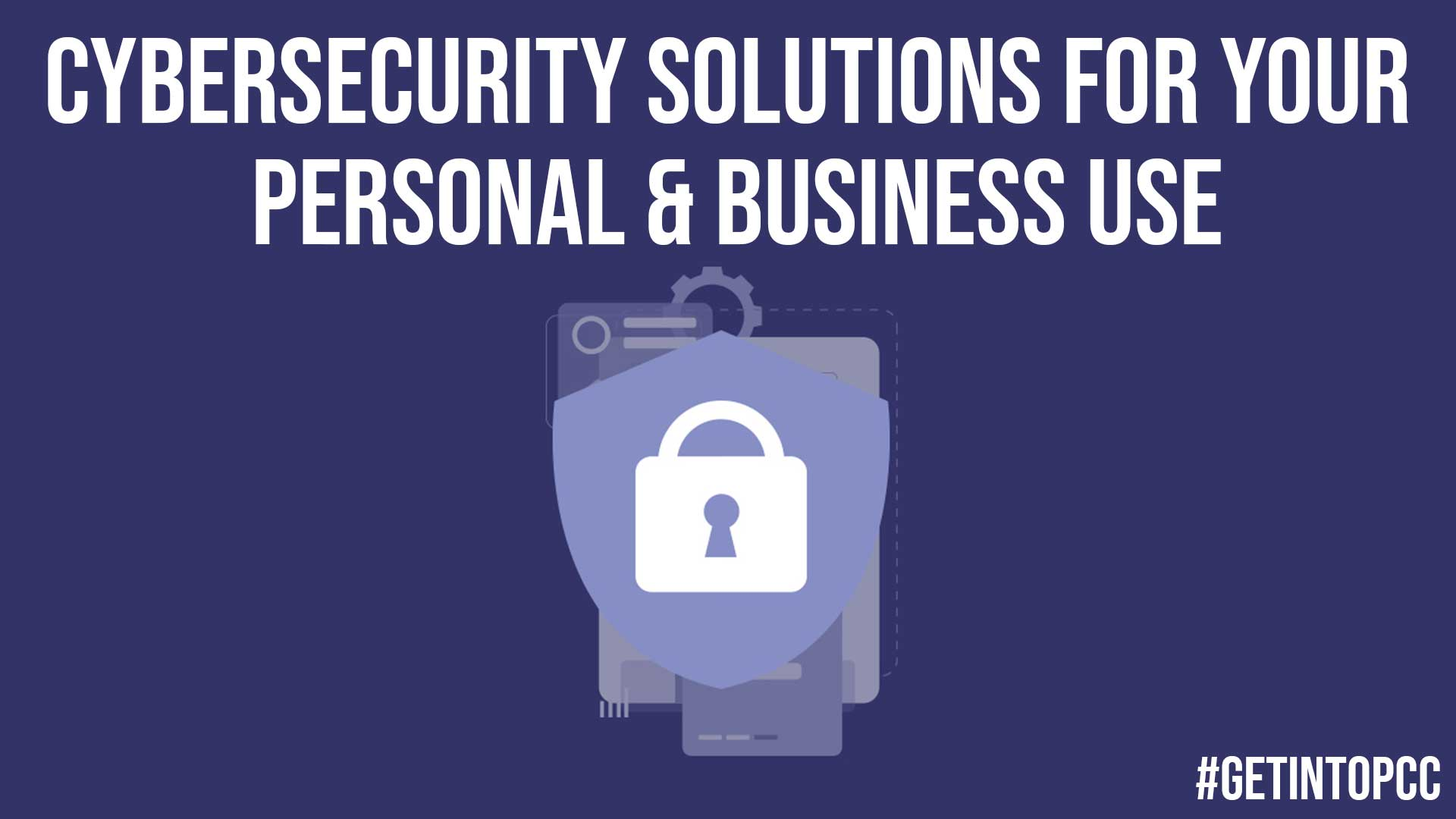 Cybersecurity Solutions for Your Personal Business Use