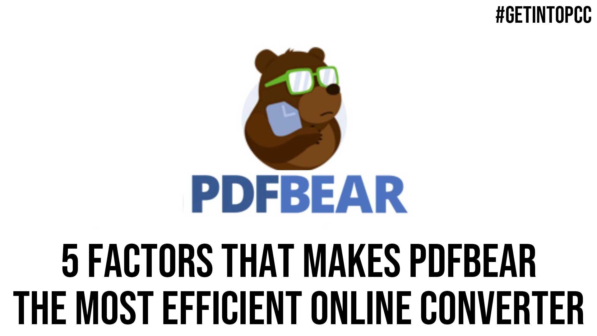 5 Factors That Makes PDFBear The Most Efficient Online Converter