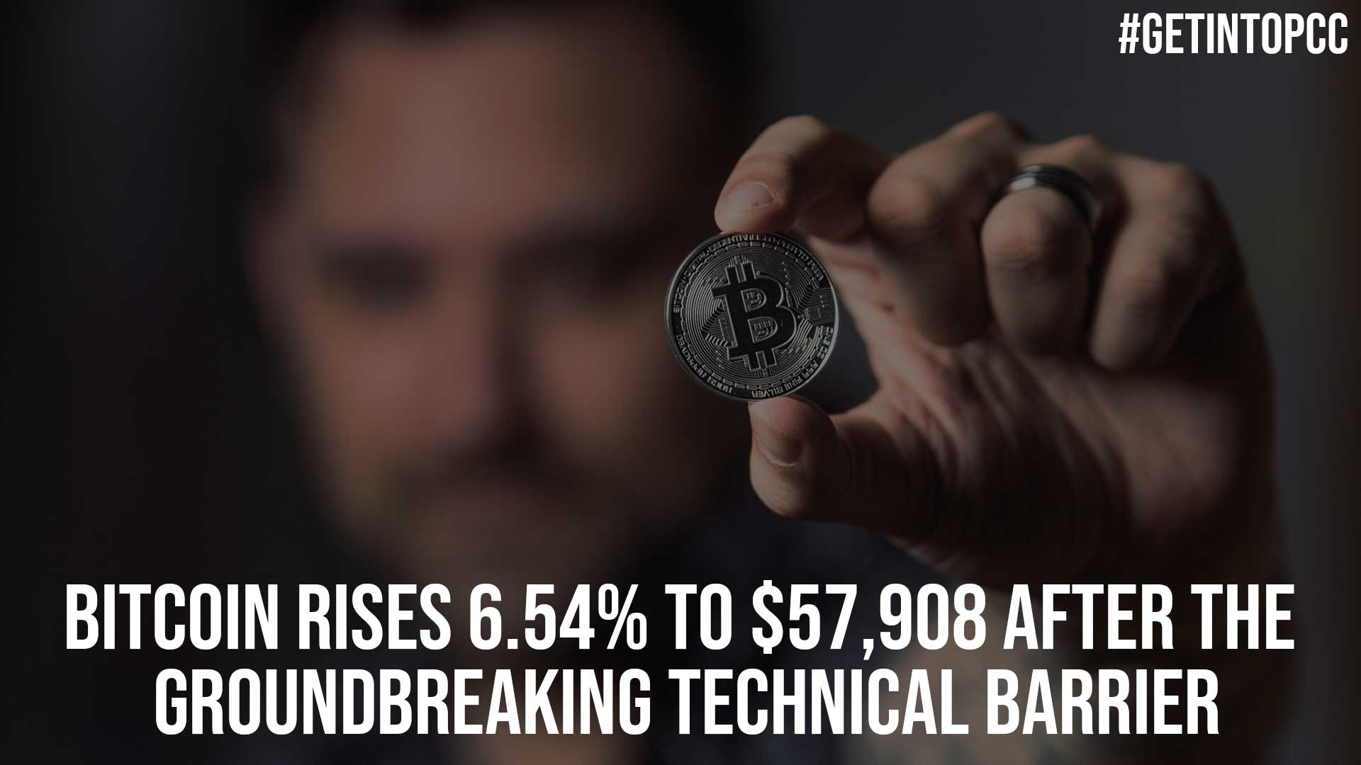 Bitcoin Rises 6.54 to 57908 After The Groundbreaking Technical Barrier