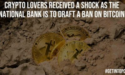 Crypto Lovers Received A Shock As The National Bank Is To Draft A Ban On Bitcoin