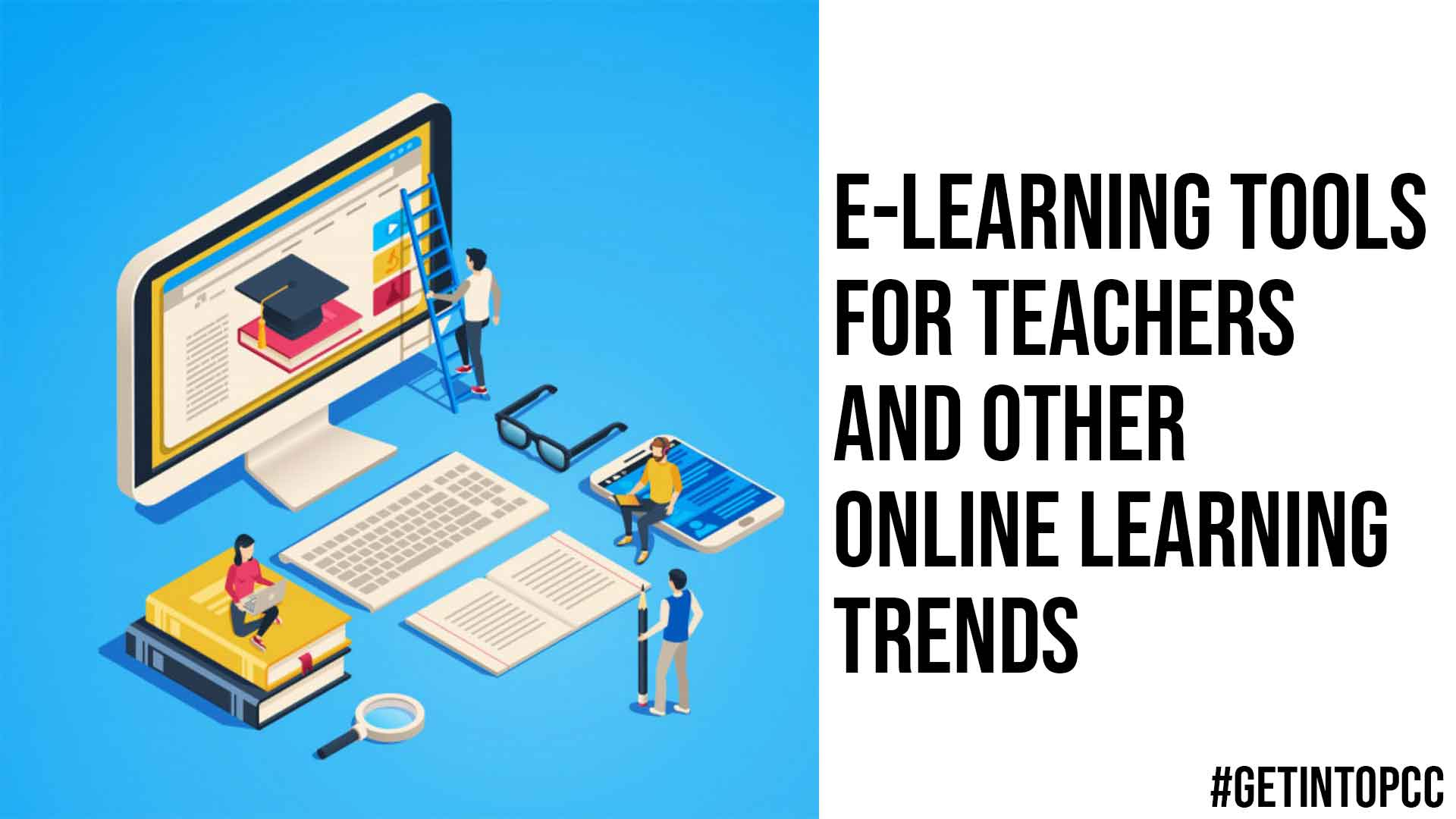 E Learning Tools For Teachers and Other Online Learning Trends