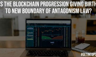 Is The Blockchain Progression Giving Birth To New Boundary Of Antagonism Law