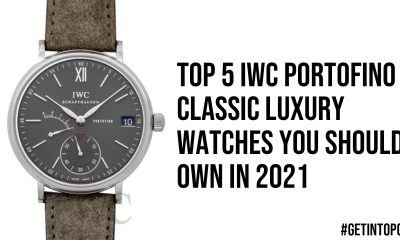 Top 5 IWC Portofino Classic Luxury Watches You Should Own in 2021