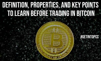 Definition Properties And Key Points To Learn Before Trading In Bitcoin