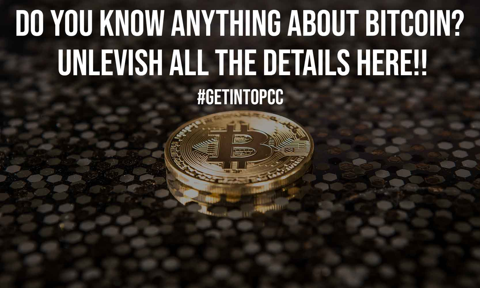 Do You Know Anything about Bitcoin Unlevish All the Details Here