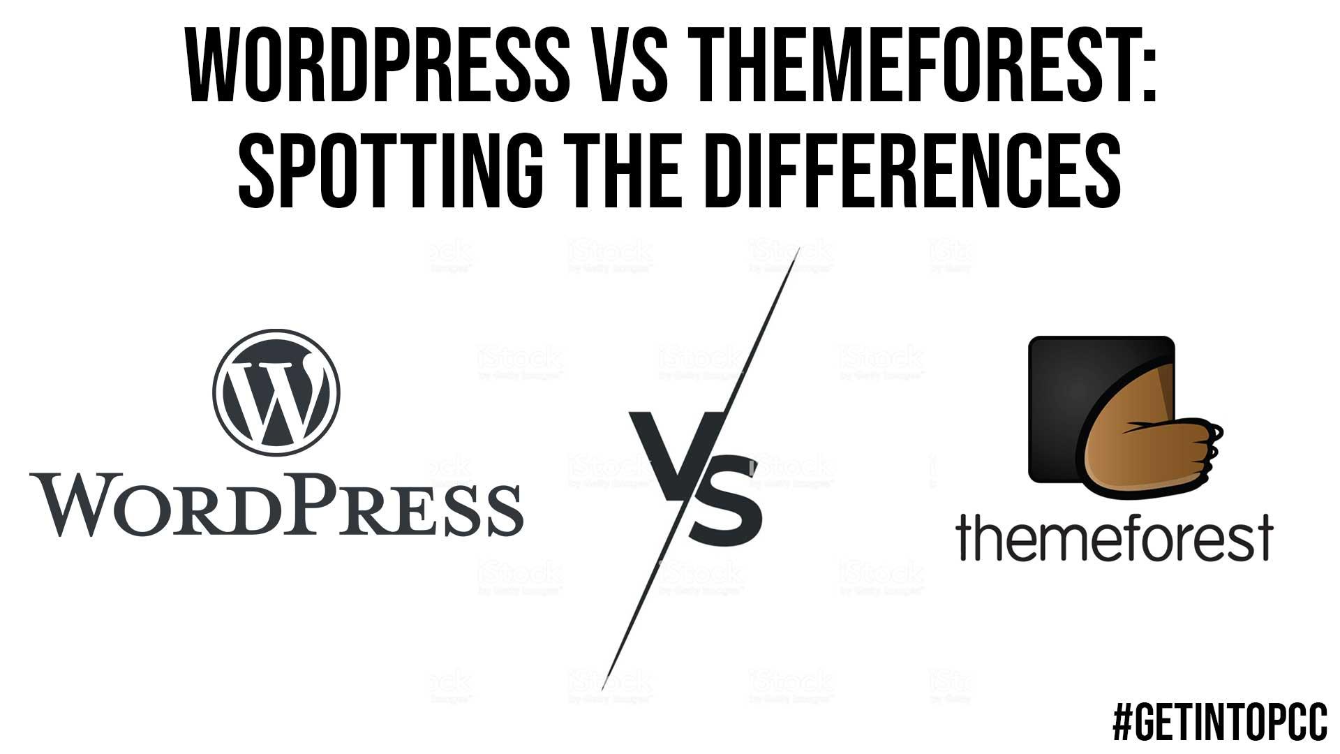 WordPress vs ThemeForest Spotting the Differences