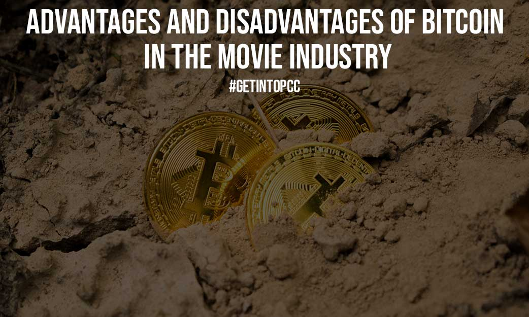 Advantages and Disadvantages of Bitcoin in the Movie Industry