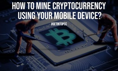 How To Mine Cryptocurrency Using Your Mobile Device