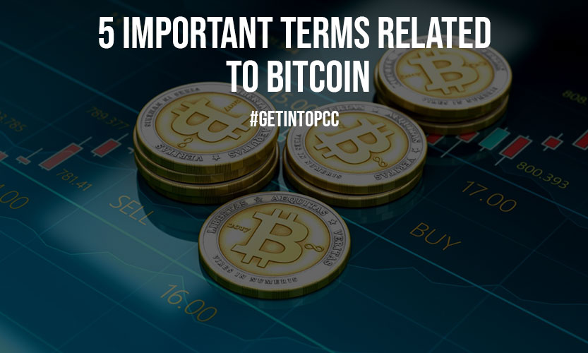 5 Important Terms Related To Bitcoin