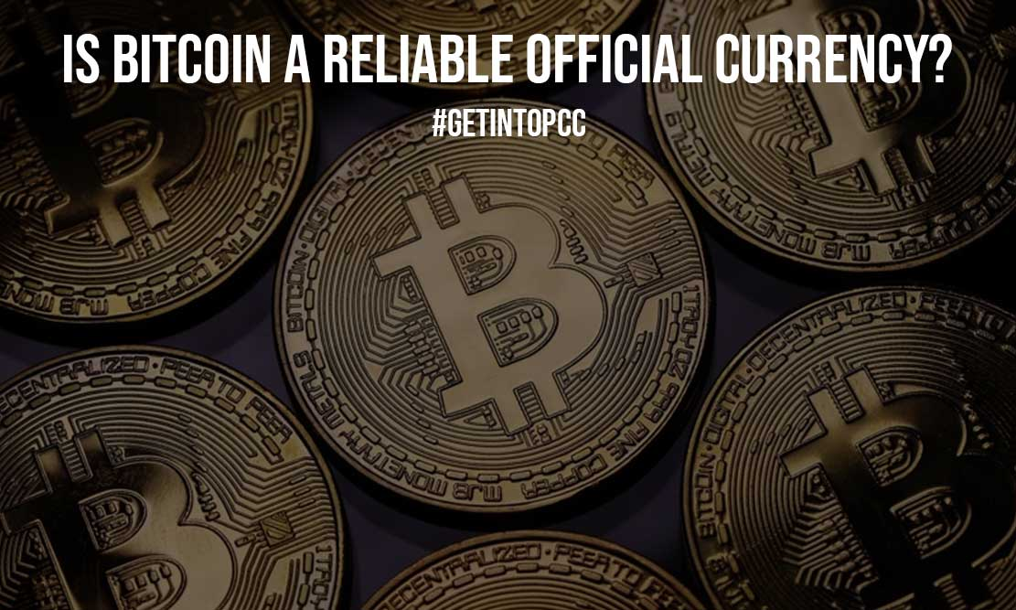 Is Bitcoin a Reliable Official Currency