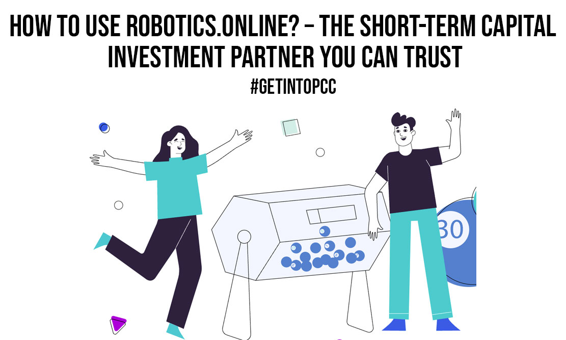 How to Use Robotics.Online The Short Term Capital Investment Partner You Can Trust